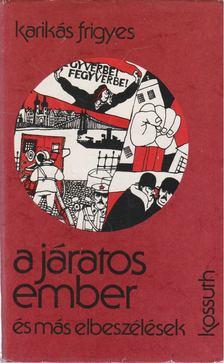 Karikás Frigyes - A járatos ember és más elbeszélések [antikvár]