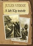 Jules Verne - A két Kip testvér [eKönyv: epub, mobi]