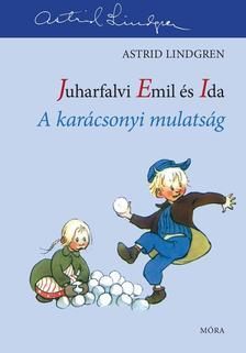 Astrid Lindgren - A karácsonyi mulatság - Juharfalvi Emil és Ida 3.