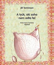 Jill Tomlinson - A tyúk, aki soha nem adta fel