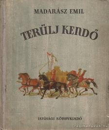 Madarász Emil - Terülj kendő [antikvár]