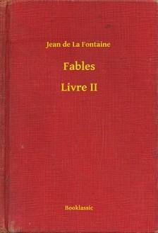 Jean de La Fontaine - Fables - Livre II [eKönyv: epub, mobi]