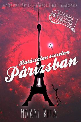 Makai Rita - Határtalan szerelem Párizsban - Egy magyar lány és egy arab fiú nagy találkozása
