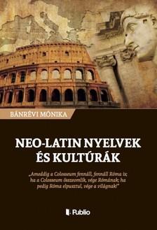 Mónika Bánrévi - Neo-latin nyelvek és kultúrák [eKönyv: epub, mobi]