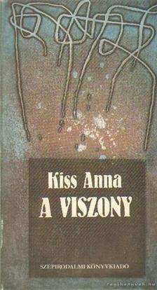 KISS ANNA - A viszony [antikvár]