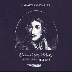 Csokonai Vitéz Mihály - A MAGYAR GAVALLÉR CD HOBO