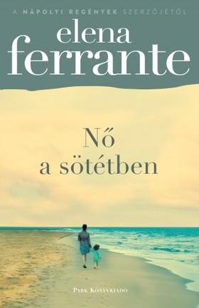 Elena Ferrante - Nő a sötétben [eKönyv: epub, mobi]