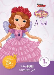 Szófia hercegnő: A bál - Disney Suli Olvasni jó! sorozat 1. szint