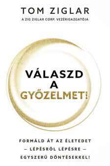 Zig Ziglar - Válaszd a győzelmet!