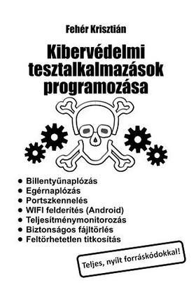 Fehér Krisztián - Kibervédelmi tesztalkalmazások programozása