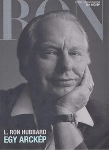 L. RON HUBBARD - Egy arckép - L. Ron Hubbard [antikvár]