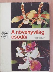 Szűcs Lajos - A növényvilág csodái [antikvár]
