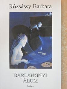 Rózsássy Barbara - Barlangnyi álom [antikvár]