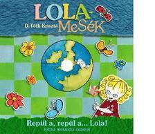 D. TÓTH KRISZTA - LOLAMESÉK - REPÜL A, REPÜL A... LOLA! - DVD MELLÉKEKLETTEL