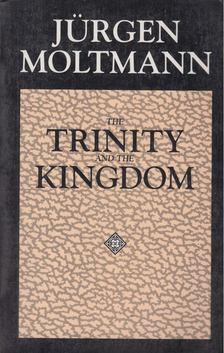 Jürgen Moltmann - The Trinity and the Kingdom [antikvár]