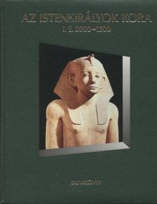 Balla Endre - Az istenkirályok kora i. e. 3000-1500 [antikvár]
