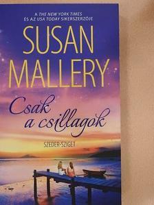 Susan Mallery - Csak a csillagok [antikvár]