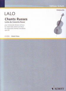 LALO - CHANTS RUSSES POUR VIOLONCELLE (VIOLON) ET PIANO OP. 29, TRANSCRIPTION PAR L'AUTEUR