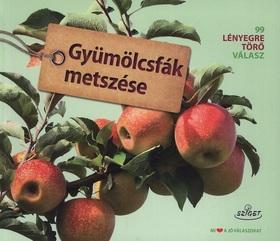 Peter Himmelhuber - Gyümölcsfák metszése - mindentudó