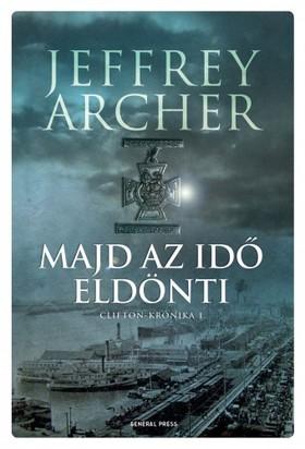 Jeffrey Archer - Majd az idő eldönti - Clifton-krónika 1.  [eKönyv: epub, mobi]