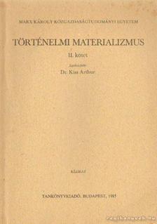 Kiss Artúr dr. - Történelmi materializmus II. kötet [antikvár]