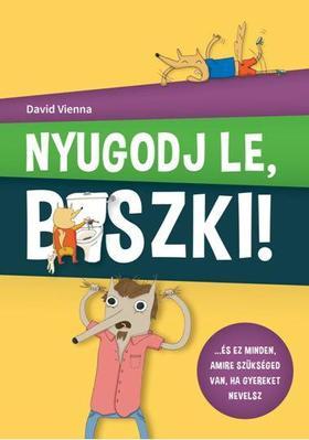 DAVID VIENNA - NYUGODJ LE B*SZKI !