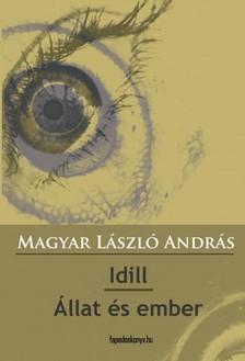 MAGYAR LÁSZLÓ ANDRÁS - Idill - Állat és ember [eKönyv: epub, mobi]