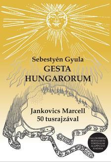 Sebestyén Gyula - GESTA HUNGARORUM
