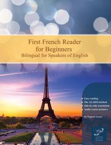 Gotye Eugene - First French Reader for Beginners [eKönyv: epub, mobi]