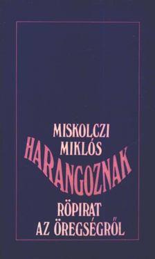 Miskolczi Miklós - Harangoznak [antikvár]