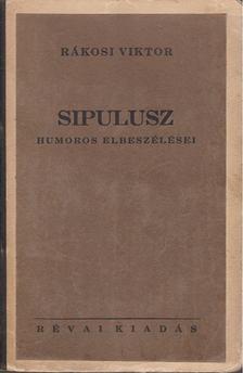Rákosi Viktor - Sipulusz humoros elbeszélései 4. [antikvár]