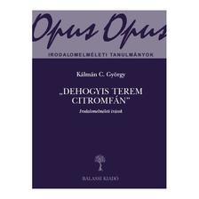 """Kálmán C. György - """"Dehogyis terem citromfán"""""""