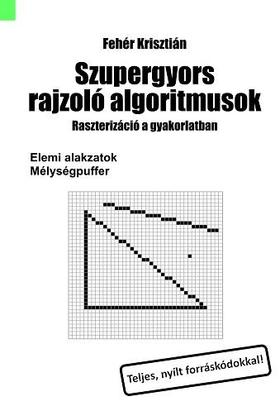 Fehér Krisztián - Szupergyors rajzoló algoritmusok