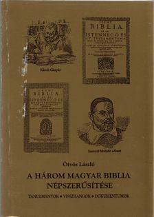 Ötvös László - A három magyar biblia népszerűsítése [antikvár]