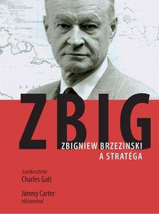 Charles Gati - ZBIG [antikvár]