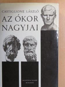Castiglione László - Az ókor nagyjai [antikvár]