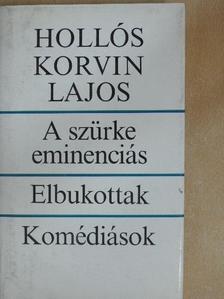 Hollós Korvin Lajos - A szürke eminenciás/Elbukottak/Komédiások [antikvár]