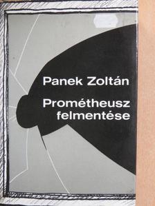 Panek Zoltán - Prométheusz felmentése [antikvár]