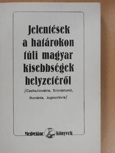 Ara Kovács Attila - Jelentések a határokon túli magyar kisebbségek helyzetéről [antikvár]