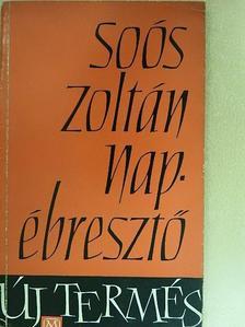 Soós Zoltán - Napébresztő [antikvár]