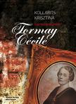 Kollarits Krisztina - Egy bujdosó írónő - Tormay Cécile