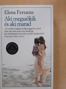 Elena Ferrante - Aki megszökik és aki marad [antikvár]