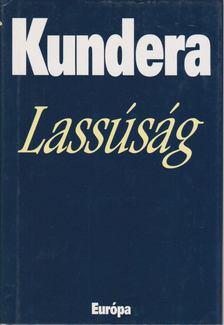 Milan Kundera - Lassúság [antikvár]