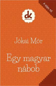 JÓKAI MÓR - Egy magyar nábob - Diákkönyvtár