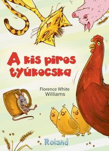 Florence White Williams - A kis piros tyúkocska
