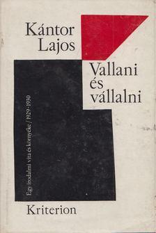 Kántor Lajos - Vallani és vállalni [antikvár]