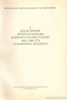 D. Szabó László - A Szilikátipari (Építőanyagipari) Központi Kutató Intézet 1963-1966. évi tudományos működése [antikvár]