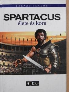 Balázs Sándor - Spartacus élete és kora [antikvár]