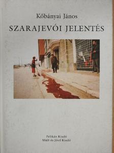 Kőbányai János - Szarajevói jelentés [antikvár]