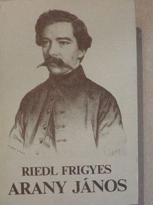 Riedl Frigyes - Arany János [antikvár]